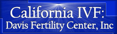 California IVF: Davis Fertility Center.  Providing infertility and IVF services to the Sacramento and Roseville area.  Services include IVF, inseminations - IUI, male and female infertility, PGD, ICSI, and much more.